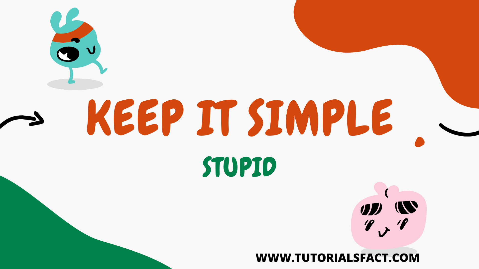 Keep It Simple Stupid [Kiss Principle] for Success 100% working Formula